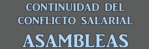 ASAMBLEAS – CONTINUIDAD DEL CONFLICTO SALARIAL