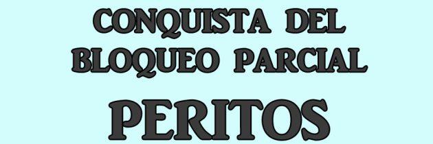 PERITOS – CONQUISTA DEL BLOQUEO PARCIAL