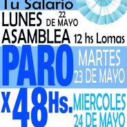 PARO X 48 HORAS. Lunes 22 Asamblea 12 hs. Martes 23 y Miércoles 24 de Mayo